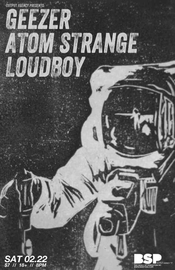 Loudboy live @ BSP Lounge w/ Atom Strange & Geezer, Saturday Feb 22nd 8 p.m.